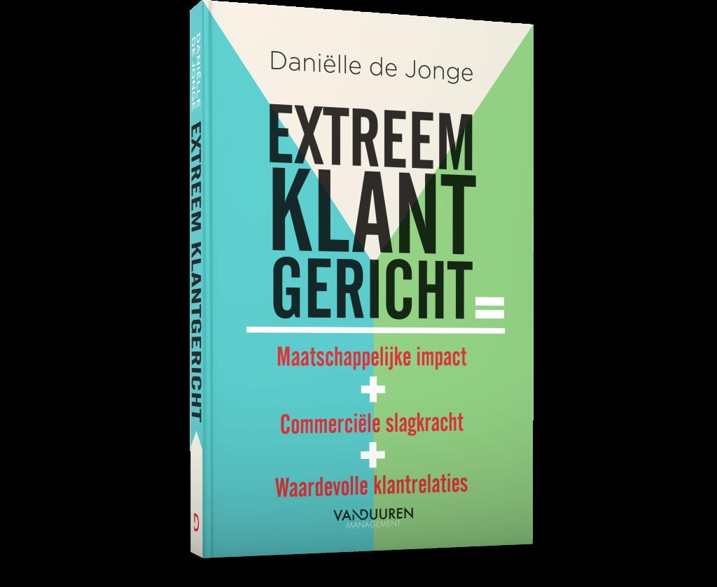 Extreem klantgericht maatschappelijke impact commerciele slagkracht waardevolle klantrelaties Danielle de Jonge