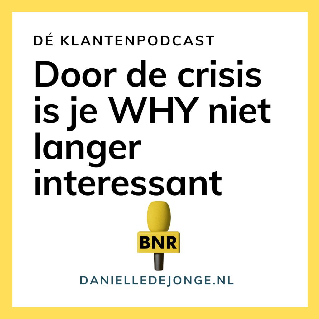 Door de crisis is je why niet langer interessant