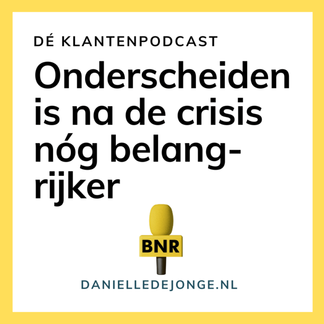 Onderscheiden is na de crisis nog belangrijker