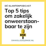 Top 5 tips om zakelijk onweerstaanbaar te zijn
