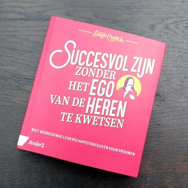 Succesvol zijn zonder het ego van de heren te kwetsen recensie danielle de jonge managementboek cadeautip zakelijk