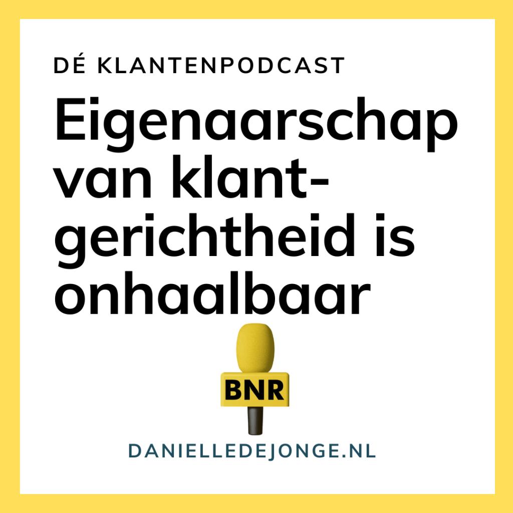 Echt eigenaarschap van klantgerichtheid is onhaalbaar Danielle de Jonge