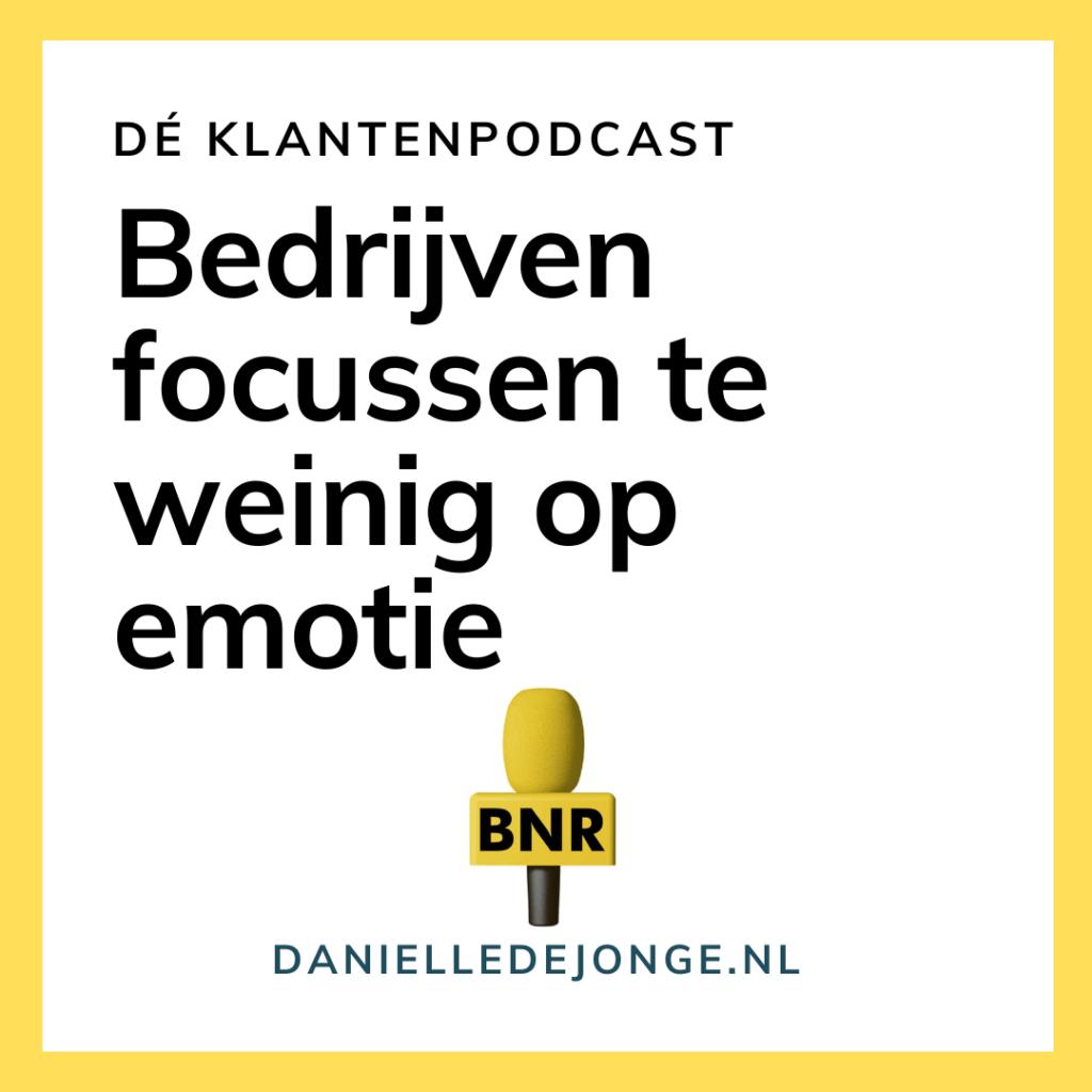 BNR klantenpodcast Danielle de Jonge Steven van Belleghem focus op transactie emotie