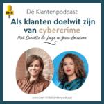 Dé Klantenpodcast - als klanten doelwit zijn van cybercrime