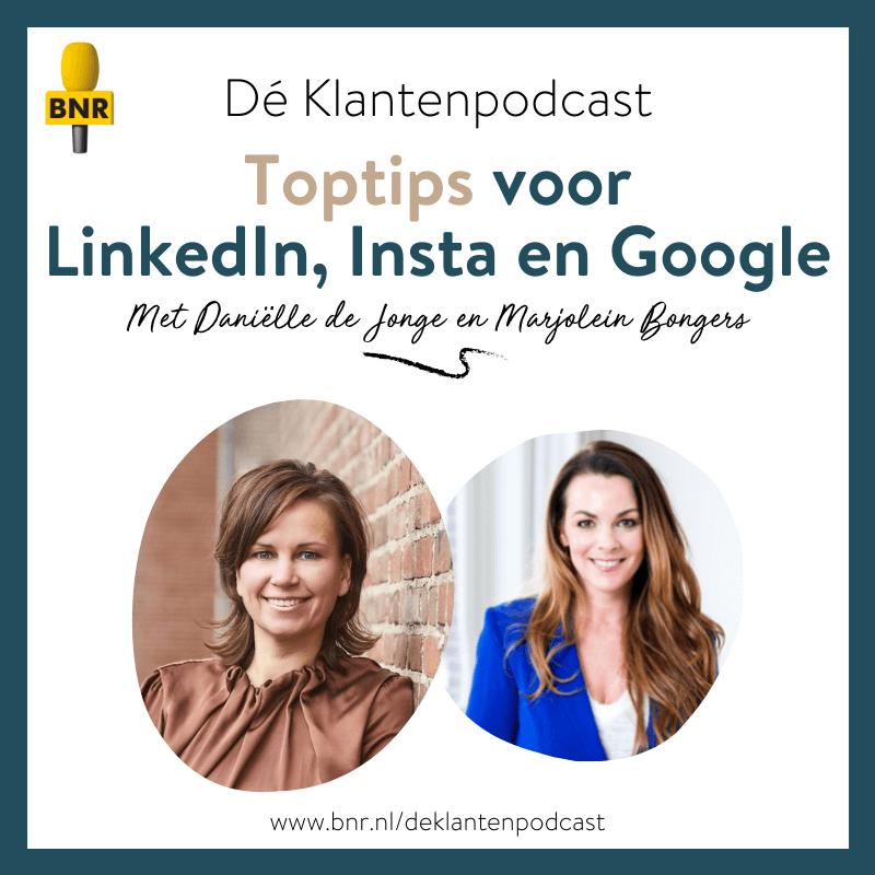 Dé Klantenpodcast - Toptips LinkedIn Insta Google